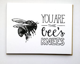 You are the BEE's Knees - Hand Lettered Greeting Card