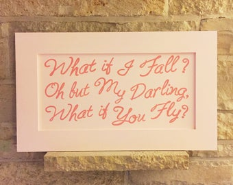 What if I Fall... Hand Painted Sign