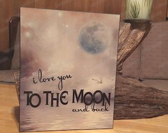 I Love you to the Moon and back nursery decor, I Love You to the Moon and Back Sign, Rustic Nursery Art, I love you to the moon sign