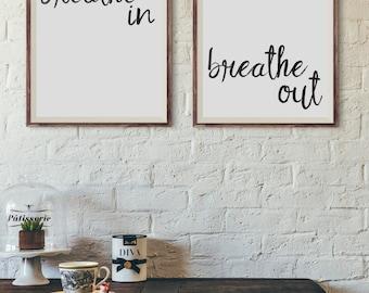 Breathe In, Wall Art, Decor, Quote, Black, White