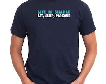 Life Is Simple Eat, Sleep, Parkour T-Shirt