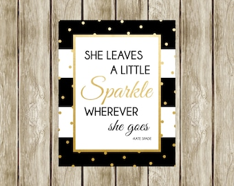 She Leaves a Little Sparkle Wherever She Goes, Kate Spade Quote, Kate Spade, Bridal Shower Decor, Instant Download, Printable, 003, 014