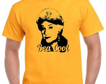 Golden Girls T-Shirt - Bea Cool T-Shirt - TV Show T-Shirt Bea Arthur (ladies + unisex)
