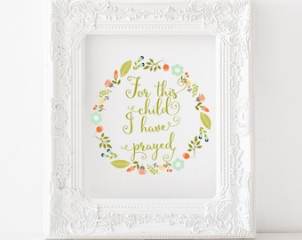 For this child I have prayer Print, For this child I have prayer printable, 1 Samuel 1 print, bible verse print, scripture print, nursery