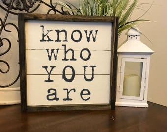 Know Who You Are Sign,Farmhouse Style,Home Decor,Kids Bedroom Decor,Fixer Upper Style