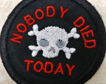 NOBODY DIED TODAY adult merit badge