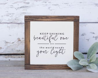 Keep Shining Beautiful One The World Needs Your Light, Nursery Decor,  Farmhouse Decor,