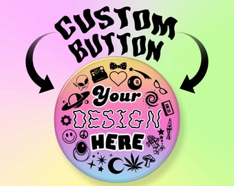 """Single CUSTOM Button 2.25"""" Pinback, Personalized Buttons, Your Design, Badge, Custom Buttons, Choose Your Own, Gift Ideas, Art, Your Text"""