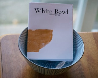 White Bowl by Lesley Strutt (Poetry Chapbook by Bitterzoet Press)
