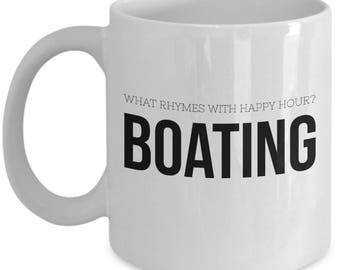 Gift for Boater, Boating Gift, Gift for Boaters, Happy Hour Coffee Mug, Boyfriend Gift, Mugs for BFF, Best Friend Gift,Girlfriend Gift