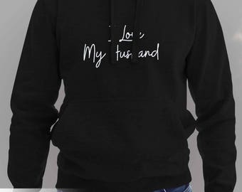 Anniversary I Love My Husband Women's Hoodie Fathers Day Husband Gift Hoodie Wife Gift Wedding Gift Marriage Gift #J