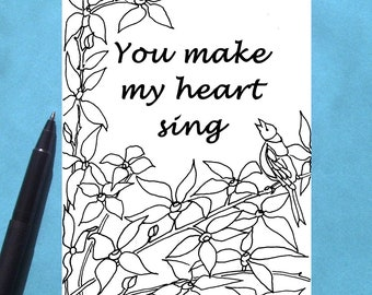 Printable Coloring Card, Adult Colouring Card, You Make My Heart Sing Love Card, Friend Partner Card, Floral Birthday Coloring Card Download