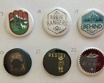 5 pins for 10 bucks! *Leave Button Numbers in Comment Box at checkout* March for Science Alt Nat Parks Immigration climate change Trump