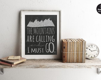 The Mountains are Calling And I Must Go, Chalkboard Sign, Printable Wall Art, Chalk Art Print, Rustic Wanderlust Quote Wall Decor