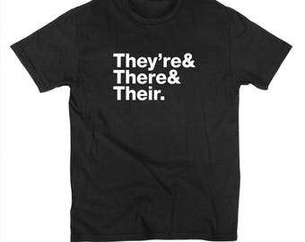 They're There & Their Correct English Grammar Spelling Usage Teacher Funny  T shirt