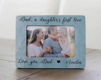 Gift for Dad, Dad Gift, Personalized Picture Frame, A Daughter's First Love, Father Daughter, Gift From Daughter