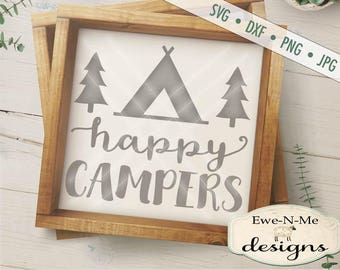 Happy Campers svg Cut File tent and trees - teepee trees SVG Cutting File - Camping SVG Cut File  - Commercial Use ok -  svg, png, dxf, jpg