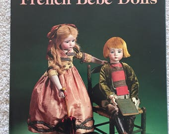 How to Collect French Bebe Dolls by Mildred and Vernon Seeley