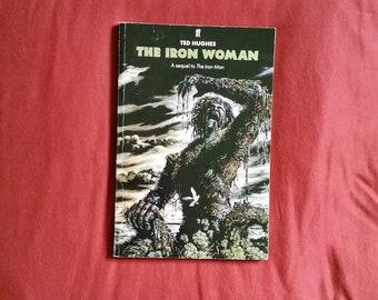 Ted Hughes - The Iron Woman (Faber and Faber 1993) - the iron man