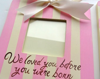 Its A Girl We Loved You Before You were Born Ultrasound Announcement Picture Frame New Baby