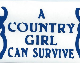 """A Country Girl can Survive Decal 3""""x5"""" * you choose the color"""