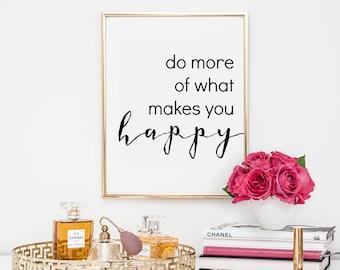 Dorm Decor, quotes, home decor, printable, inspirational quote, motivational quote, do more of what makes you office decor, dorm decor
