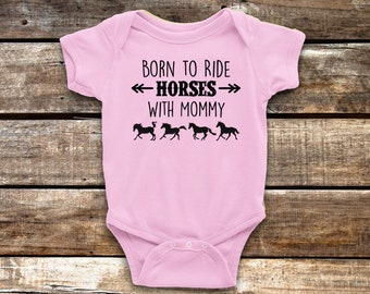 Born to Ride Horses With Mommy Baby Bodysuit, Infant Baby Shower Gift for Girls Boys or Surprise, Short or Long Sleeve Equestrian Clothing
