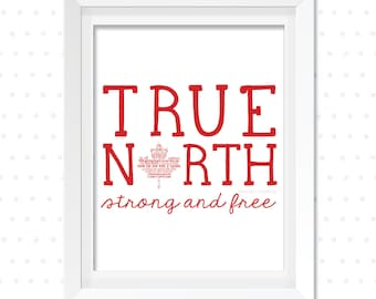 Canada True North Strong and Free Canadian Decor Canadian Flag Print O Canada Maple Leaf Gift for Canadian