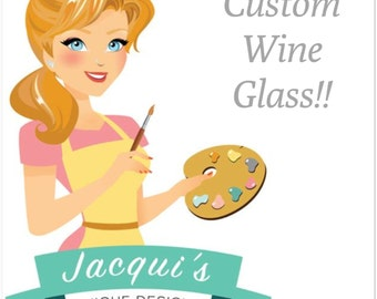 Custom wine glass, Hand lettered wine glass, Design your own glass, hand painted wine glass, Personalized Wine Glass, Customized Wine Glass