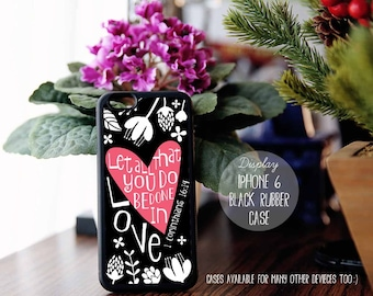 1 Corinthians 16:14 Do everything in love, Bible Verse Quote, Heart Case, iPhone 7 4s 5s 5c 5 6 Plus Case, Galaxy S4 S5 Case, Note 3 4 Qt49
