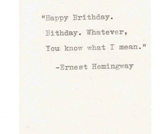 Ernest Hemingway Misquote Birthday Card | Funny Literature Writer Humor Sarcastic Ironic Weird Nerdy Vintage For Him Men Women