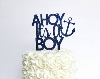 Ahoy It's a Boy cake topper/ Ahoy Boy/ Nautical baby shower