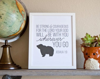 Joshua 1:9 - Be Strong and Courageous - Bear. Wall Decor/Child/Nursery Print (Digital)