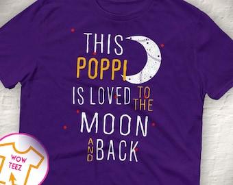 This Poppi is Loved To the Moon and Back Poppi shirt Customized Poppi shirt Poppi Tshirt Father's Day Gift for Poppi Poppi