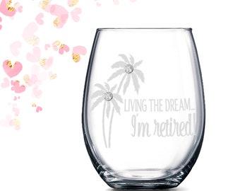 Personalized Retirement Gift - Living the Dream - I'm Retired stemless wine glass   Retired   Retirement Gift for Women   Teacher Gift