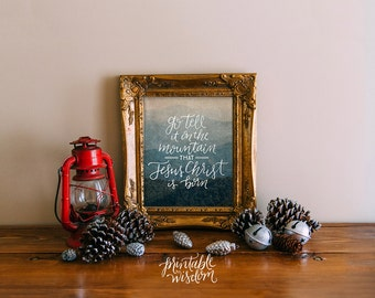 Christmas wall art typography Christmas printable wisdom decoration rustic holiday decor poster christmas carol - Go tell it on the mountain