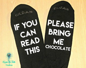 If You Can Read This - Please Bring Me Chocolate - Chocolate Lover - Novelty Gift - Novelty Socks - Funny Socks - Wine Socks - Gift for Her