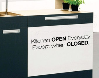 Wall decals Kitchen OPEN everyday - Except when CLOSED  - Lettering quote kitchen decor by Decals Murals