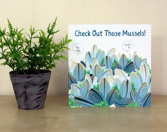 Check Out Those Mussels Greetings Card