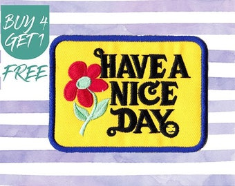 Style Patches Fashion Patches Iron On Patch Embroidered Patch Have a Nice Day Positivity