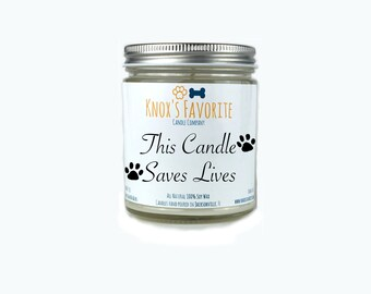 Scented Candle Dog Lover This Candle Saves Lives 9 oz. Candle Dog Lover Gift Dog Person Animal Rescue Candle Gift for Her Gift for Him