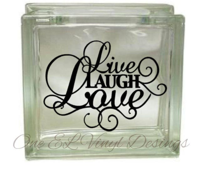 Live laugh love vinyl decal for a diy glass block frames