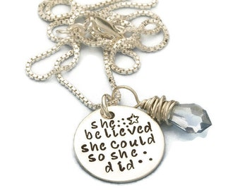 She Believed She Could So She Did Necklace, Graduation Gift, Inspirational Quote Jewelry Hand Stamped Inspiration Cancer Survivor