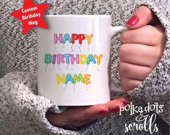 Birthday Mug - Custom birthday mug - Name mugs - Birthday gift mug - colorful mug - Mugs with name - Personalized birthday mug - birthday