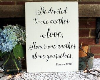 Wedding Sign Be Devoted To One Another in Love Romans 12:10 Bible Verse Sign Wooden Wall Art Wedding Decor Wedding Gift