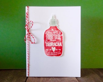 Anniversary Card, Sriracha Card, Hotter Than Sriracha Greeting Card, Foodie, Hot Sauce, Food Pun, Valentine Card, Handmade Greeting Card