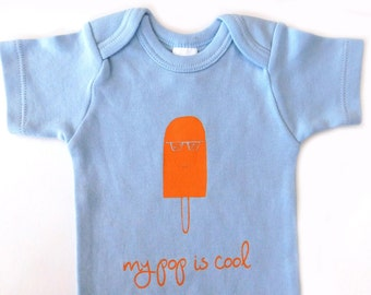 My pop is cool - baby onesie - 100% cotton - Father's Day gift