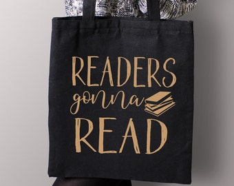 Readers Gonna Read  - Black or White Tote Bag - Book Tote Bag, Book Lover, Book Gift, Gift for Book Lover, reading tote bag, librarian