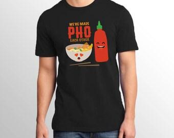 We're Made Pho Each Other Shirt - Unisex Shirt, Funny Vietnamese Pho Soup Shirt, Pho Shirt, Made For Each Other Shirt, Funny Asian Shirt
