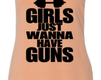 Workout Tank - Girls Just Wanna Have Guns - Funny Tank Top